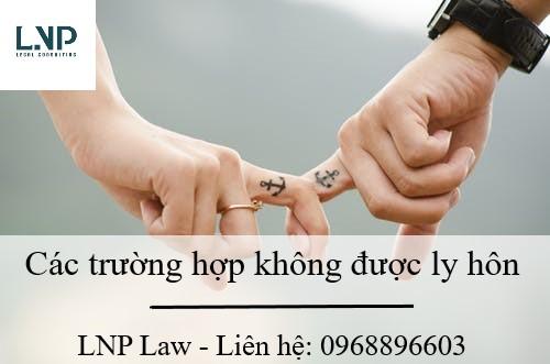 Cac truong hop khong duoc ly hon